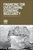 Financing for Overcoming Economic Insecurity (United Nations Series on Development)