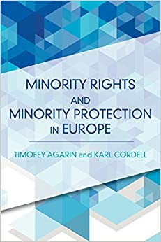 Minority Rights and Minority Protection in Europe by Timofey Agarin (2016-03-24)