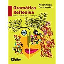 Gramática Reflexiva - Volume Único