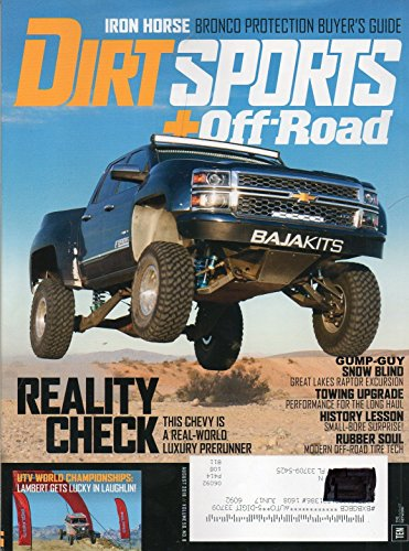 Dirt Sports+Off-Road Magazine August 2016 IRON HORSE: BRONCO PROTECTION GUYER'S GUIDE UTV World Championships: Lambert Gets Lucky In Laughlin!