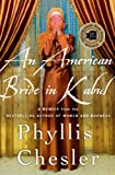 An American Bride in Kabul, Phyllis Chesler, 0230342213