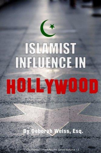 Islamist Influence in Hollywood (Civilization Jihad Reader Series)