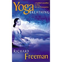 Yoga Breathing: Breathing and Relaxation by Richard Freeman (2002-07-01)