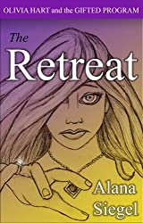 The Retreat (Olivia Hart and the Gifted Program Book 2)