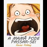 A mamã pode passar-se! Um divertido livro ilustrado acerca de mães frustradas.