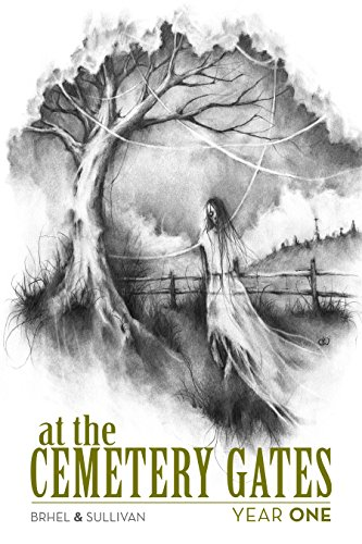 At the Cemetery Gates: Year One, by John Brhel and Joseph Sullivan