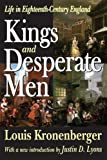 img - for Kings and Desperate Men: Life in Eighteenth-century England book / textbook / text book