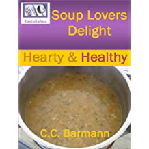 Soup Lovers Delight: Hearty & Healthy
