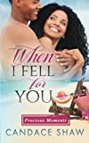 When I Fell For You (Precious Moments) (Volume 2)