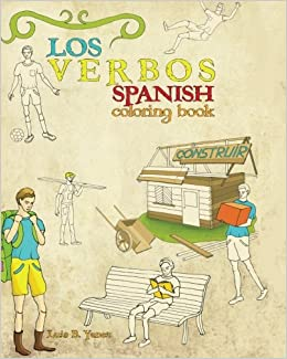 Spanish Coloring Book: Los Verbos: Luis B Yanez: 9780983005650 ...
