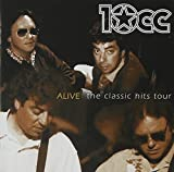 Alive - The Classic Hits Tour by 10cc (2002-06-18)