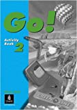 img - for Go!: Activity Book 2 by Elsworth Steve Harris Michael Mariani Luciano Date Olivia (1996-06-10) Paperback book / textbook / text book