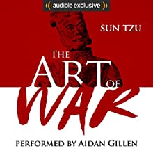The Art of War | Livre audio Auteur(s) : Sun Tzu Narrateur(s) : Aidan Gillen