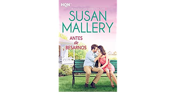 Antes de besarnos (HQN) (Spanish Edition) - Kindle edition by Susan Mallery. Literature & Fiction Kindle eBooks @ Amazon.com.