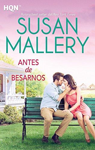 Antes de besarnos (HQN) (Spanish Edition) by [Mallery, Susan]