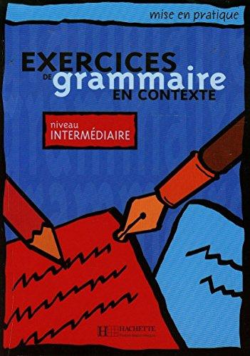 Exercices De Grammaire En Contexte: Niveau Intermédiaire