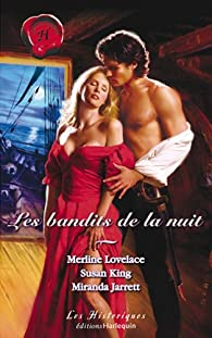 Les Bandits de la nuit : Un bandit de grand chemin / Le baiser du pirate / Les amants du clair de lune par Miranda Jarrett