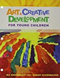 Art and Creative Development for Young Children, Fox, J. Englebright and Schirrmacher, Robert, 1305495454