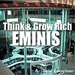 Think & Grow Rich Eminis   David Loughnan