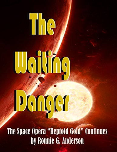 The Waiting Danger (Reptoid Book 2)