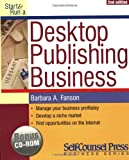 Start and Run a Desktop Publishing Business, Barbara A. Fanson, 155180428X