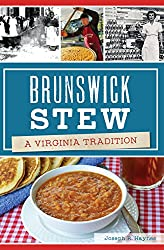Brunswick Stew: A Virginia Tradition (American Palate)