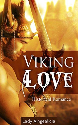 Viking Love Historical Romance A Medieval Soldier Erotic Military Erotica Vikings Ancient World Short