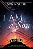 img - for I AM a Son: How Men and Women Become Mature Spiritual Sons of God book / textbook / text book