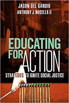 Book Educating for Action: Strategies to Ignite Social Justice by Jason Del Gandio (2014-09-25)