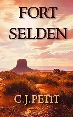 Fort Selden - Kindle edition by Petit, C.J.. Literature