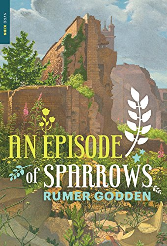 An Episode Of Sparrows by Rumer Godden