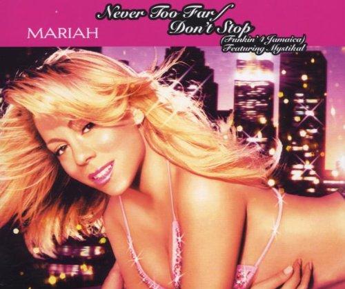 Never Too Far/Don't Stop - Mariah Mom Carey
