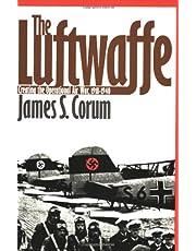 The Luftwaffe: Creating the Operational Air War, 1918-1940
