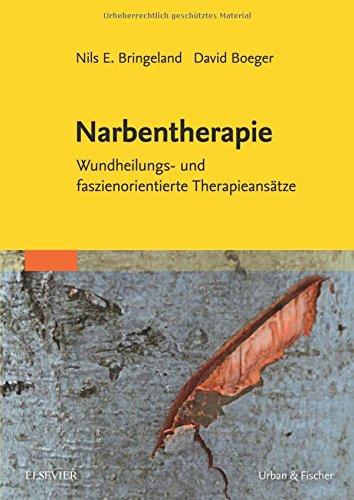 Narbentherapie: Wundheilungs- und faszienorientierte Therapieansätze