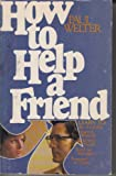 How to Help a Friend, Paul Welter, 0842315535