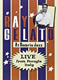 Ray Gelato At Umbria Jazz: Live from Perugia, Italy