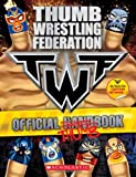 THUMB WRESTLING FEDERATION: OFFICIAL THUMBBOOK