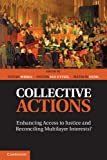 Collective Actions : Enhancing Access to Justice and Reconciling Multilayer Interests?, , 1107021545