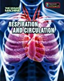 Respiration and Circulation, Louise Spilsbury, 1432909142