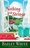 Nothing with Strings, Bailey White, 1439102260