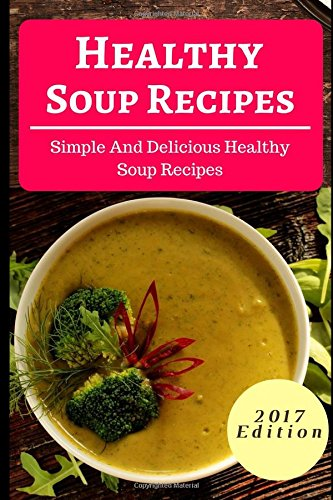 download pdf healthy soup recipes simple and delicious