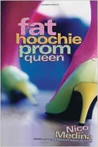 Amazon.com: Fat Hoochie Prom Queen (9781416936039): Nico