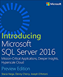 Introducing Microsoft SQL Server 2016: Mission-Critical Applications, Deeper Insights, Hyperscale Cloud, Preview 2