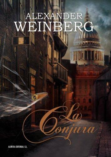 Descargar Libro La Conjura Alexander Weinberg