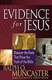 Evidence for Jesus, Ralph O. Muncaster, 0736912754