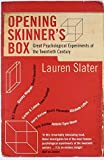 Opening Skinner's Box: Great Psychological Experiments of the Twentieth Century by Slater, Lauren (February 21, 2005) Paperback