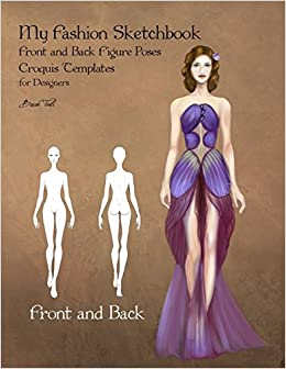 my fashion sketchbook front and back figure poses croquis templates