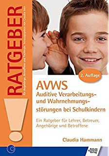 Auditive Verarbeitungs- und Wahrnehmungsstörungen AVWS bei ...