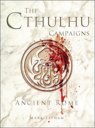 The Cthulhu Campaigns: Ancient Rome (Dark (Osprey Collection)