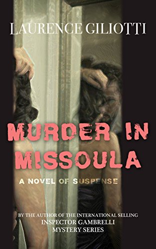 Murder In Missoula by [Giliotti, Laurence]